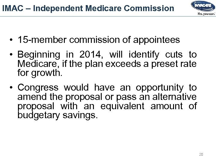 IMAC – Independent Medicare Commission • 15 -member commission of appointees • Beginning in
