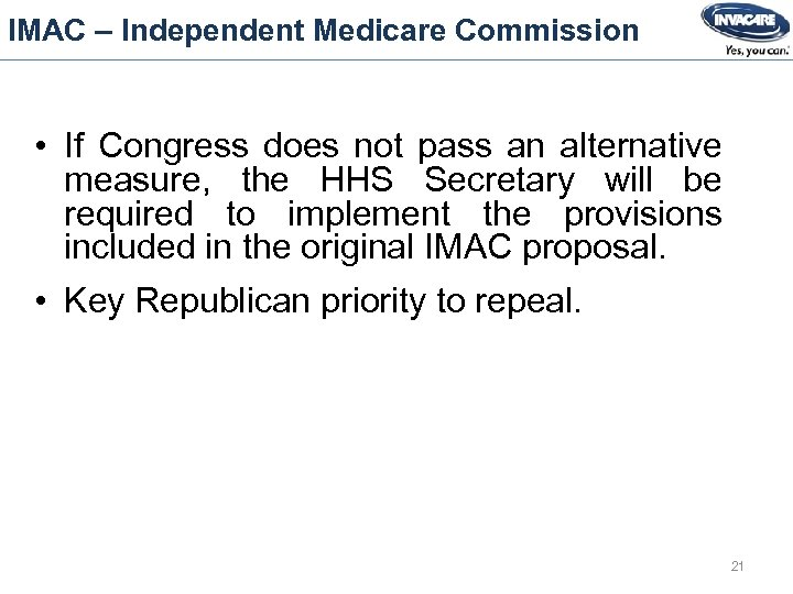 IMAC – Independent Medicare Commission • If Congress does not pass an alternative measure,