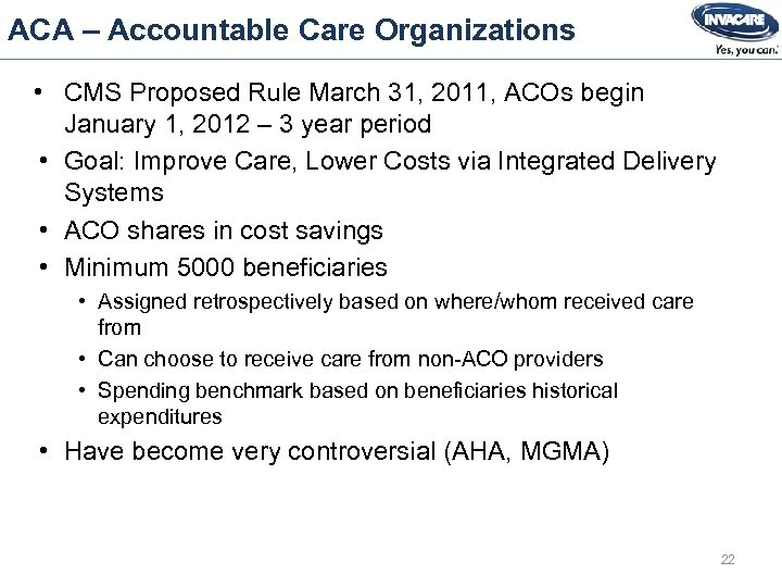 ACA – Accountable Care Organizations • CMS Proposed Rule March 31, 2011, ACOs begin