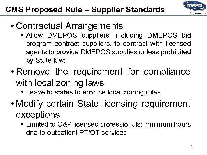 CMS Proposed Rule – Supplier Standards • Contractual Arrangements • Allow DMEPOS suppliers, including