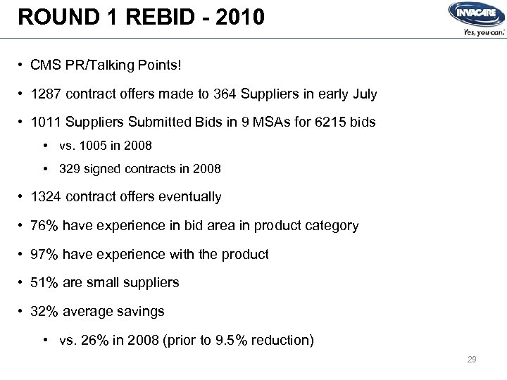 ROUND 1 REBID - 2010 • CMS PR/Talking Points! • 1287 contract offers made