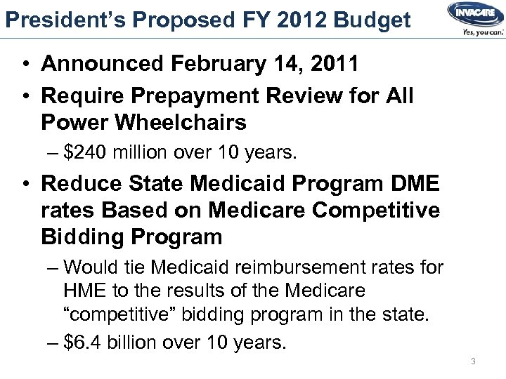 President's Proposed FY 2012 Budget • Announced February 14, 2011 • Require Prepayment Review