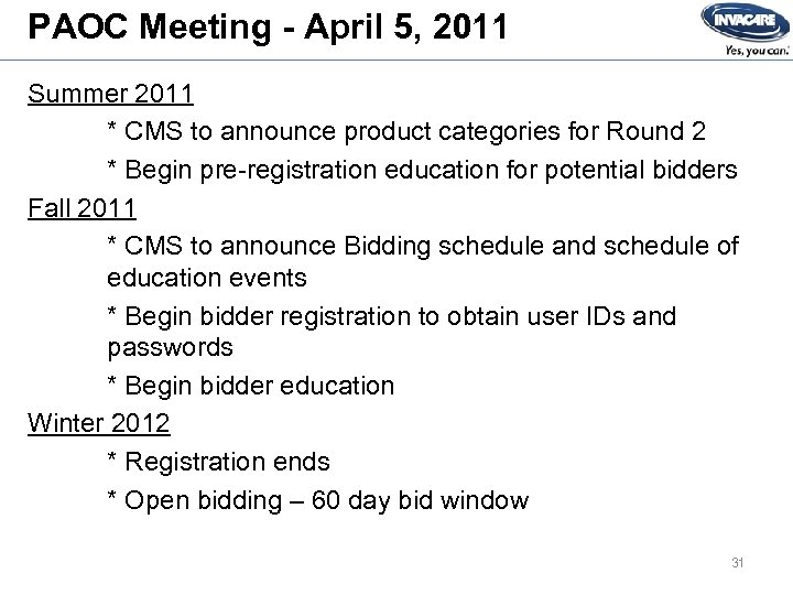 PAOC Meeting - April 5, 2011 Summer 2011 * CMS to announce product categories