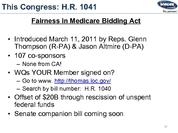 This Congress: H. R. 1041 Fairness in Medicare Bidding Act • Introduced March 11,