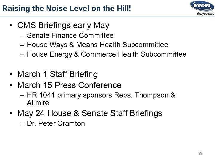 Raising the Noise Level on the Hill! • CMS Briefings early May – Senate