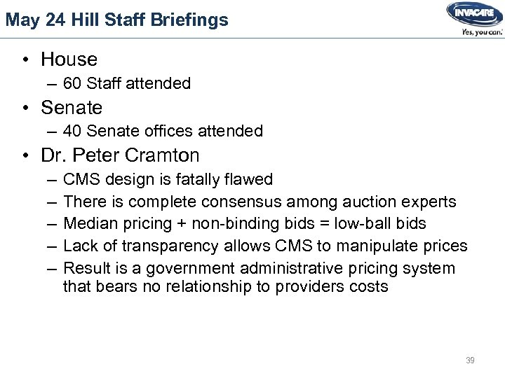 May 24 Hill Staff Briefings • House – 60 Staff attended • Senate –