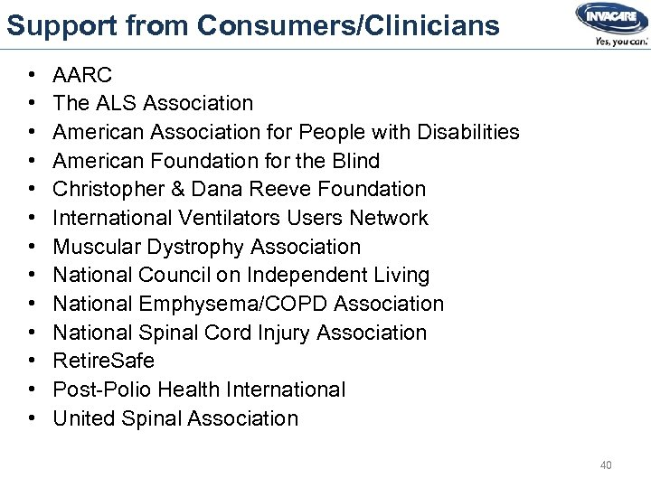 Support from Consumers/Clinicians • • • • AARC The ALS Association American Association for