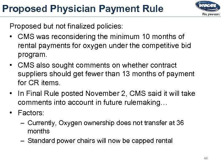 Proposed Physician Payment Rule Proposed but not finalized policies: • CMS was reconsidering the