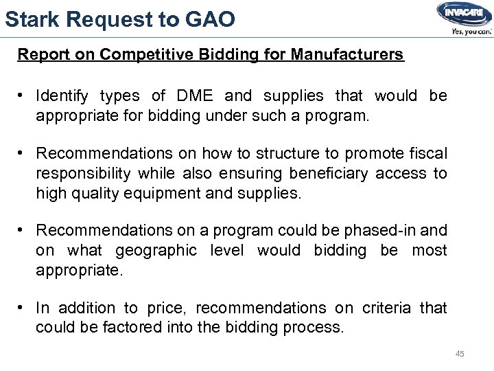 Stark Request to GAO Report on Competitive Bidding for Manufacturers • Identify types of