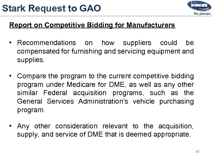 Stark Request to GAO Report on Competitive Bidding for Manufacturers • Recommendations on how