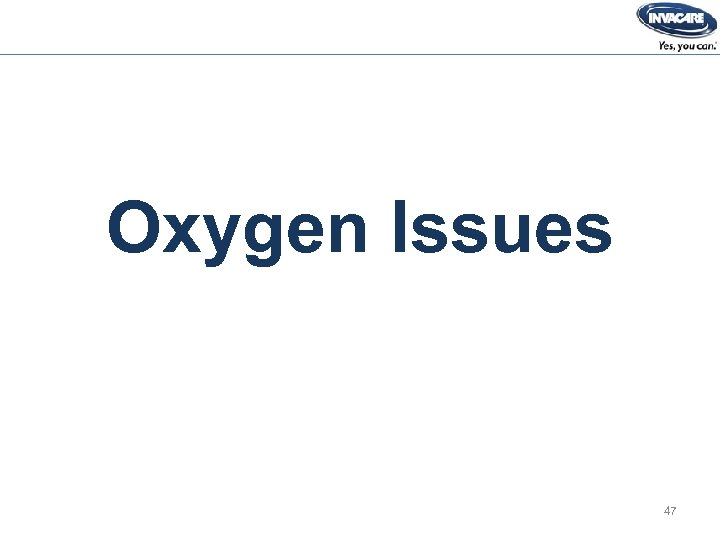 Oxygen Issues 47
