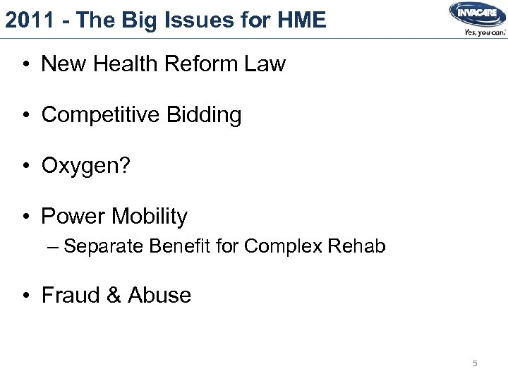 2011 - The Big Issues for HME • New Health Reform Law • Competitive