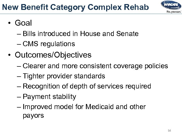 New Benefit Category Complex Rehab • Goal – Bills introduced in House and Senate