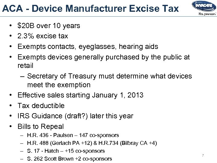 ACA - Device Manufacturer Excise Tax • • $20 B over 10 years 2.