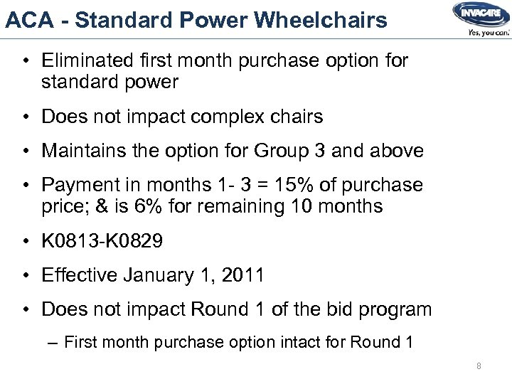 ACA - Standard Power Wheelchairs • Eliminated first month purchase option for standard power