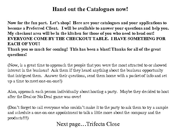Hand out the Catalogues now! Now for the fun part. Let's shop! Here are