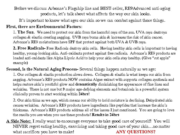 Before we discuss Arbonne's Flagship line and BEST-seller, RE 9 Advanced anti-aging products, let's