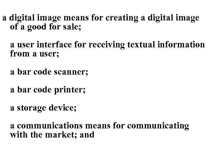 a digital image means for creating a digital image of a good for sale;