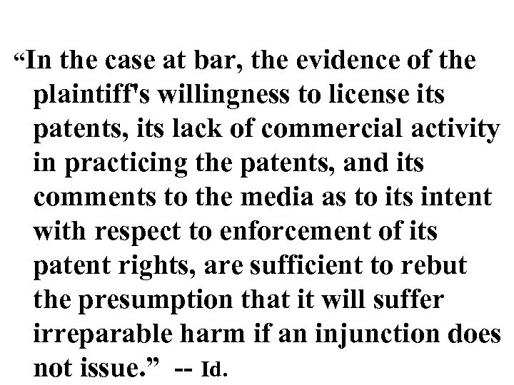 """""""In the case at bar, the evidence of the plaintiff's willingness to license its"""