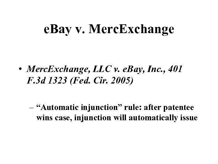 e. Bay v. Merc. Exchange • Merc. Exchange, LLC v. e. Bay, Inc. ,