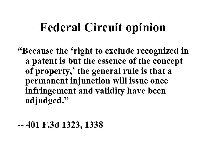 """Federal Circuit opinion """"Because the 'right to exclude recognized in a patent is but"""