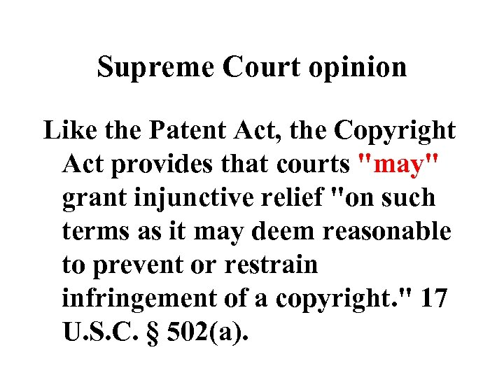 Supreme Court opinion Like the Patent Act, the Copyright Act provides that courts