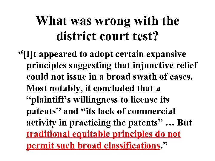 """What was wrong with the district court test? """"[I]t appeared to adopt certain expansive"""