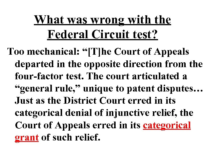"""What was wrong with the Federal Circuit test? Too mechanical: """"[T]he Court of Appeals"""