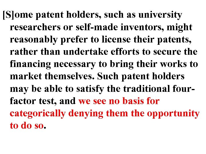 [S]ome patent holders, such as university researchers or self-made inventors, might reasonably prefer to