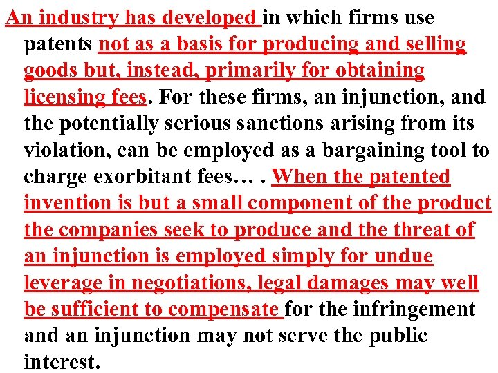 An industry has developed in which firms use patents not as a basis for