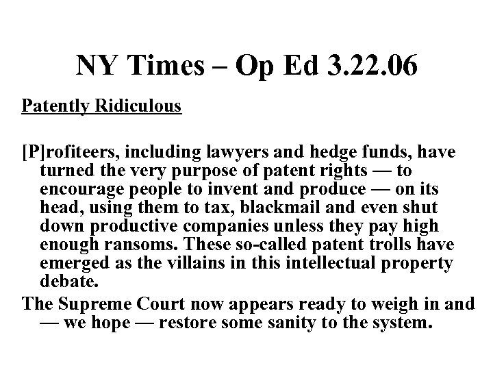 NY Times – Op Ed 3. 22. 06 Patently Ridiculous [P]rofiteers, including lawyers and