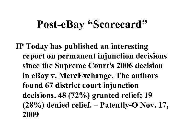 """Post-e. Bay """"Scorecard"""" IP Today has published an interesting report on permanent injunction decisions"""