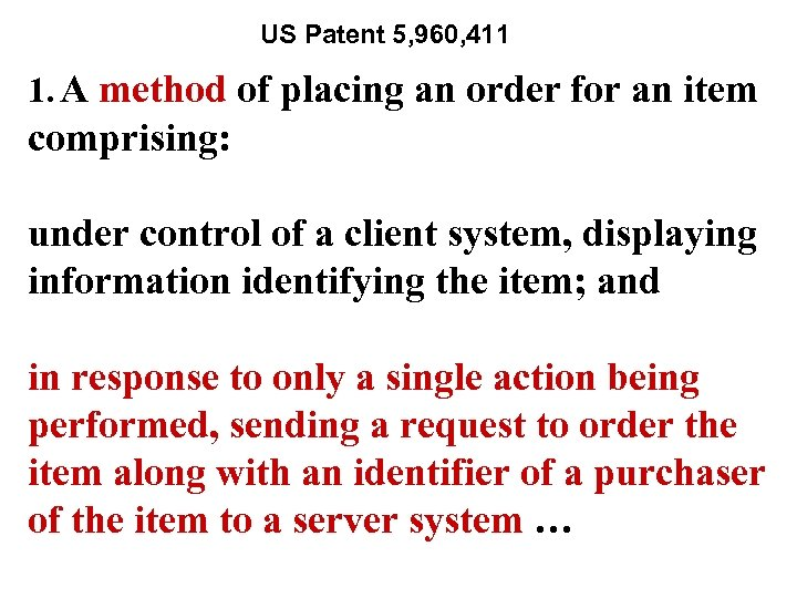 US Patent 5, 960, 411 1. A method of placing an order for an