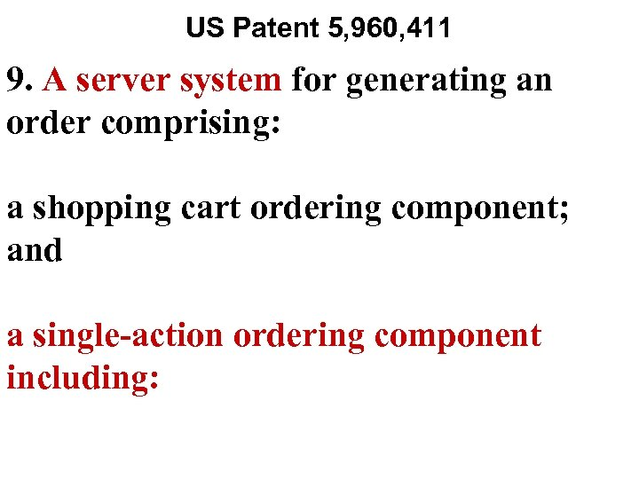 US Patent 5, 960, 411 9. A server system for generating an order comprising: