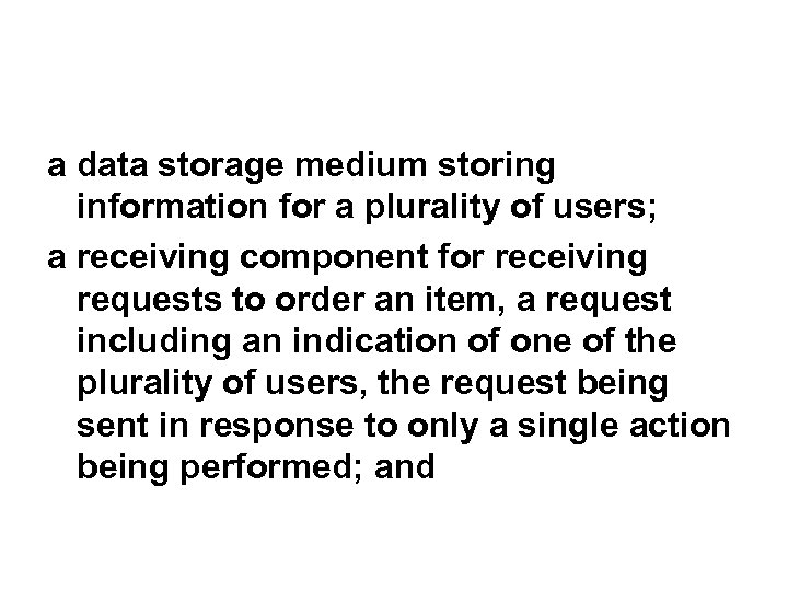 a data storage medium storing information for a plurality of users; a receiving component