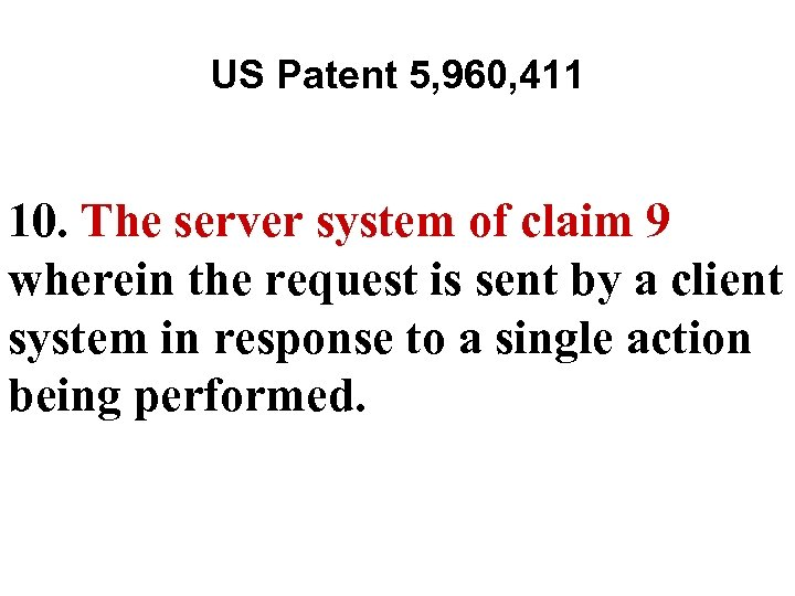 US Patent 5, 960, 411 10. The server system of claim 9 wherein the