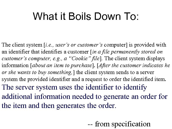 What it Boils Down To: The client system [i. e. , user's or customer's