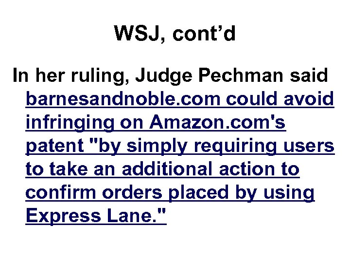 WSJ, cont'd In her ruling, Judge Pechman said barnesandnoble. com could avoid infringing on