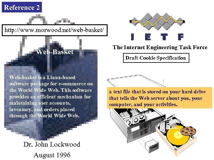 Reference 2 http: //www. morwood. net/web-basket/ Web-Basket Web-basket is a Linux-based software package for