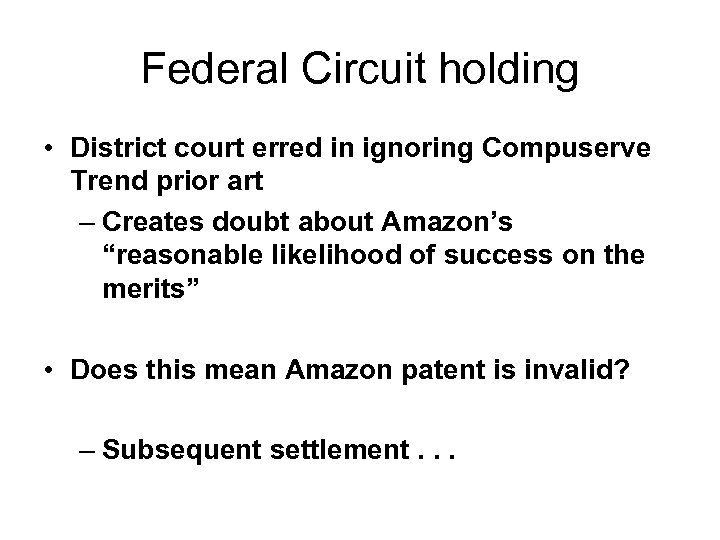 Federal Circuit holding • District court erred in ignoring Compuserve Trend prior art –