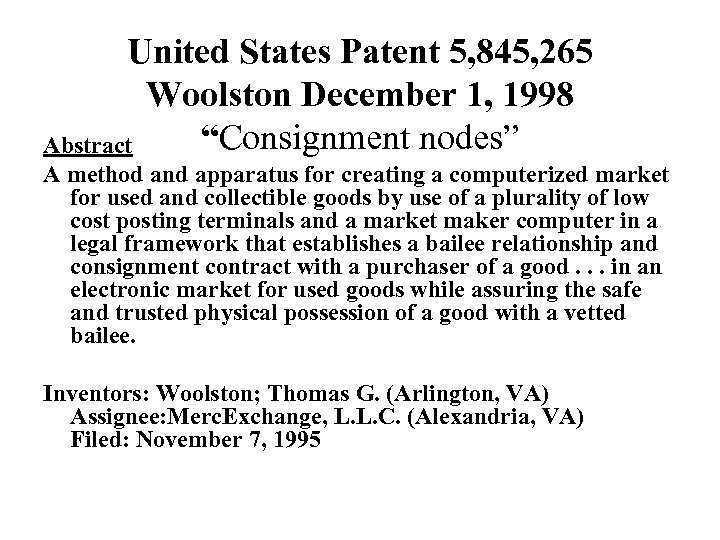 """United States Patent 5, 845, 265 Woolston December 1, 1998 """"Consignment nodes"""" Abstract A"""
