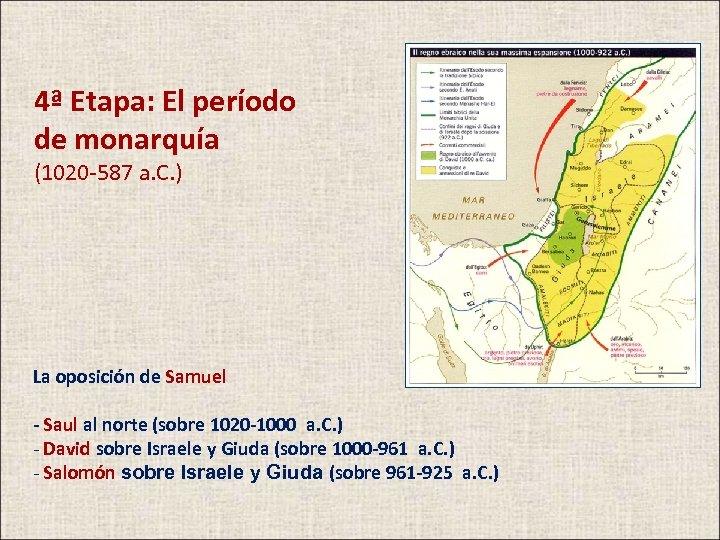 4ª Etapa: El período de monarquía (1020 -587 a. C. ) La oposición de