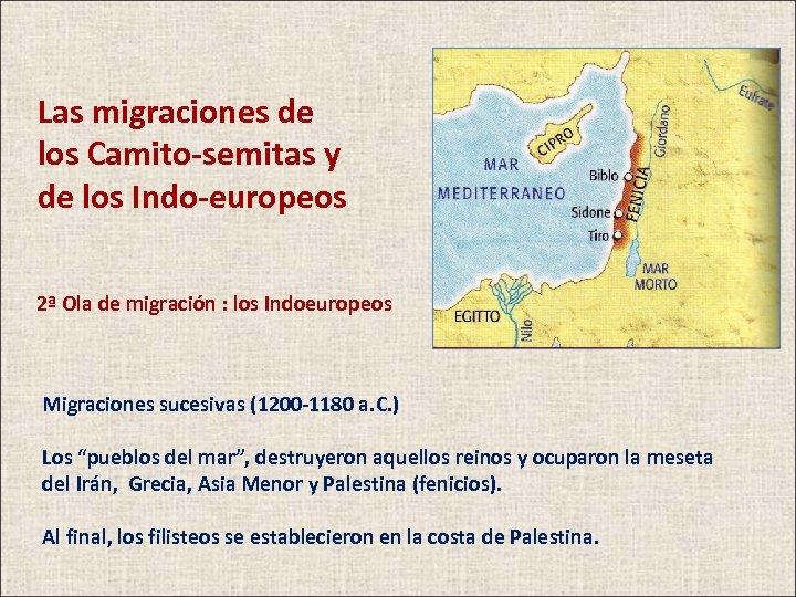 Las migraciones de los Camito-semitas y de los Indo-europeos 2ª Ola de migración :