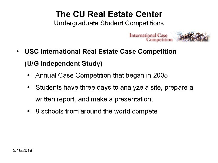 The CU Real Estate Center Undergraduate Student Competitions • USC International Real Estate Case