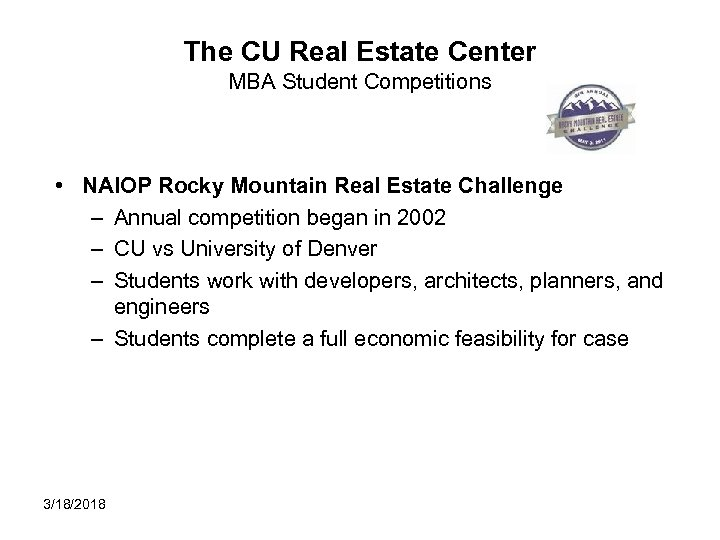 The CU Real Estate Center MBA Student Competitions • NAIOP Rocky Mountain Real Estate