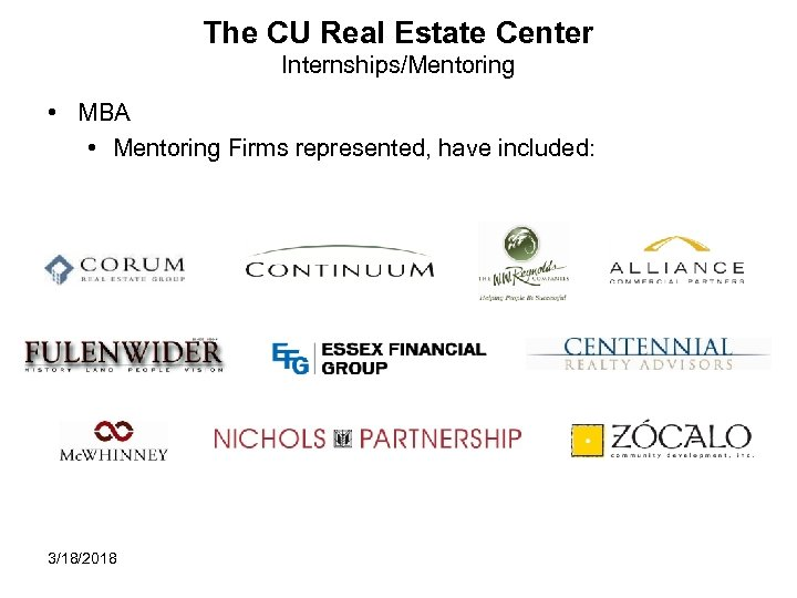 The CU Real Estate Center Internships/Mentoring • MBA • Mentoring Firms represented, have included: