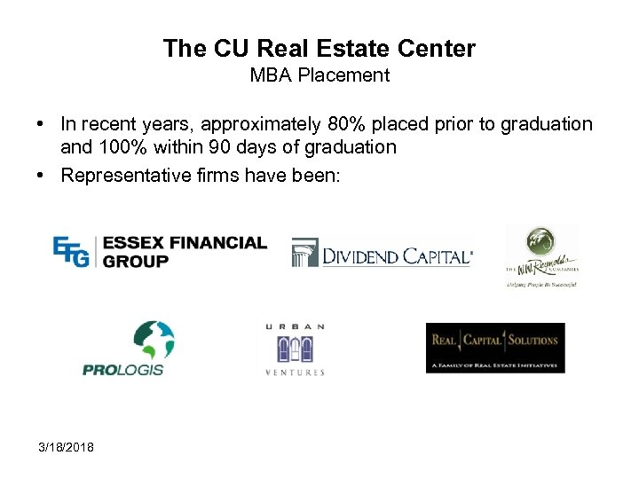 The CU Real Estate Center MBA Placement • In recent years, approximately 80% placed