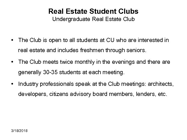 Real Estate Student Clubs Undergraduate Real Estate Club • The Club is open to