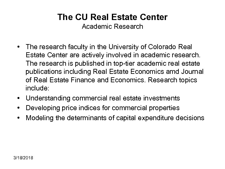 The CU Real Estate Center Academic Research • The research faculty in the University