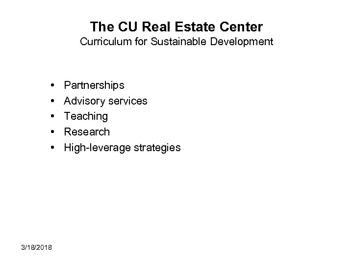 The CU Real Estate Center Curriculum for Sustainable Development • • • 3/18/2018 Partnerships
